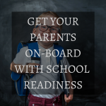 Getting Parents on-board with School Readiness